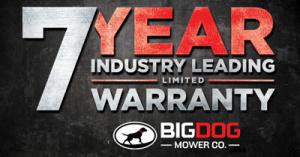 BigDog 7 Year Warranty